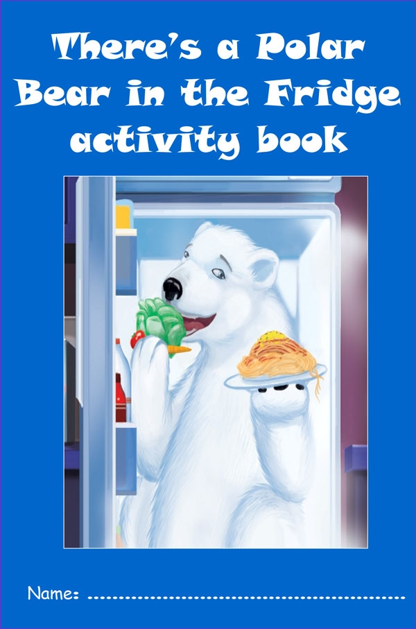 THERE'S A POLAR BEAR IN THE FRIDGE - ACTIVITY BOOK