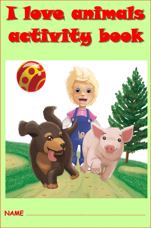 I LOVE ANIMALS - ACTIVITY BOOK