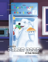 THERE'S A POLAR BEAR IN THE FRIDGE